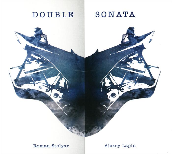Алексей Лапин,Роман Столяр Alexey Lapin. Roman Stolyar. Double Sonata alexey volokhov copper