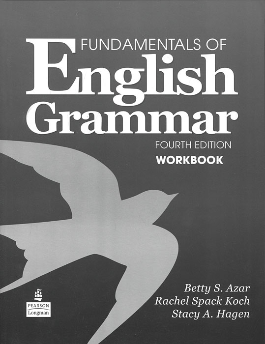Fundamentals of English Grammar: Workbook алла берестова english grammar reference