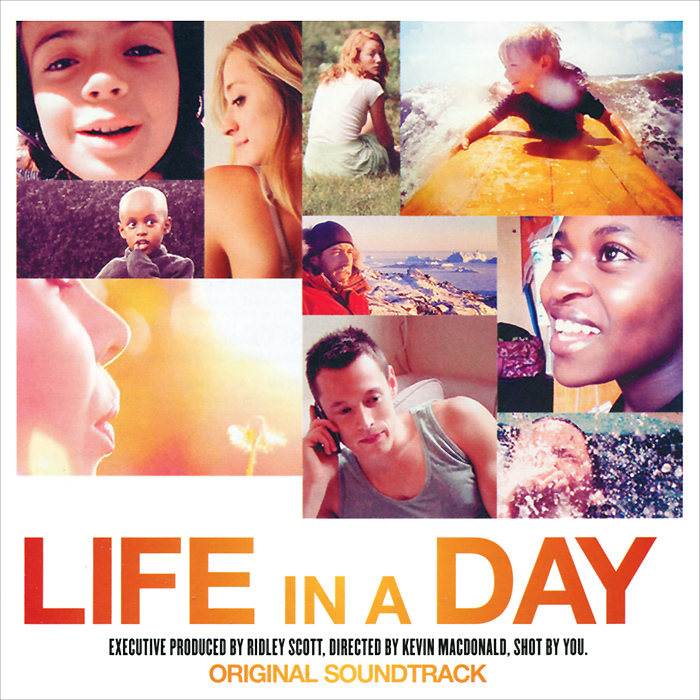 Life In A Day. Original Soundtrack