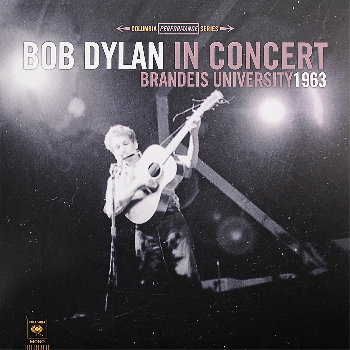 Боб Дилан Bob Dylan. Brandeis University 1963 (LP) боб дилан dylan bob another side of bob dylan lp