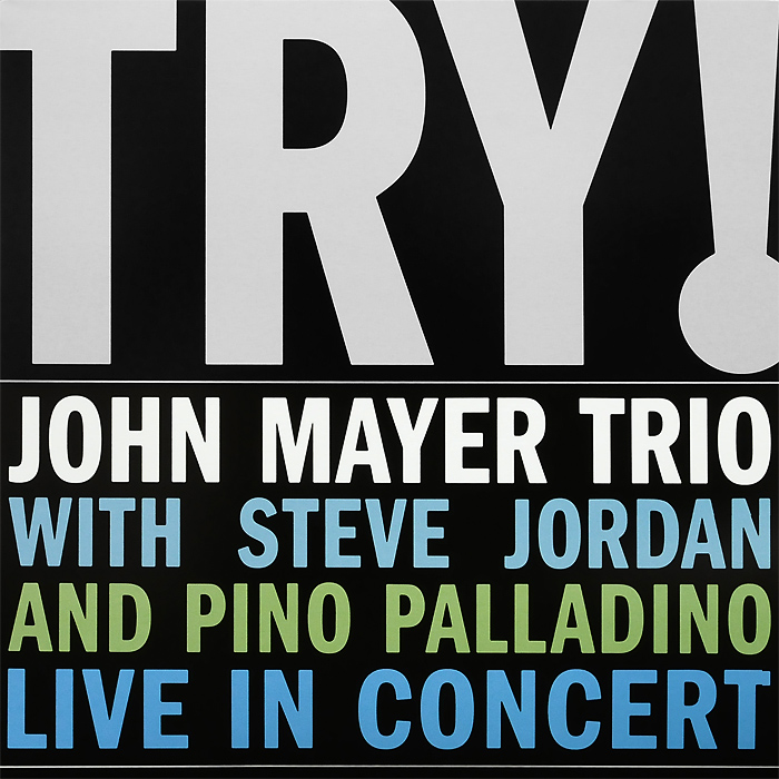 John Mayer Trio,Стив Джордан,Пино Палладино John Mayer Trio. Try! (2 LP)