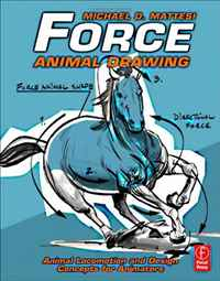 Force: Animal Drawing: Animal Locomotion and Design Concepts for Animators anatomy of a disappearance