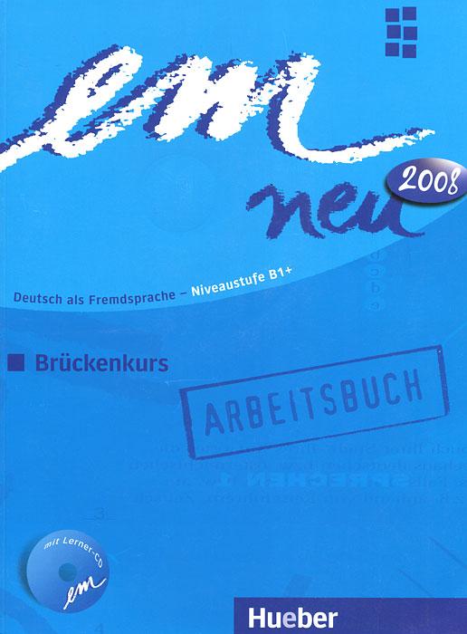Em neu 2008: Deutsch als Fremdsprache - Niveaustufe B1: Bruckenkurs (+ CD-ROM) em neu abschlusskurs arbeitsbuch cd rom
