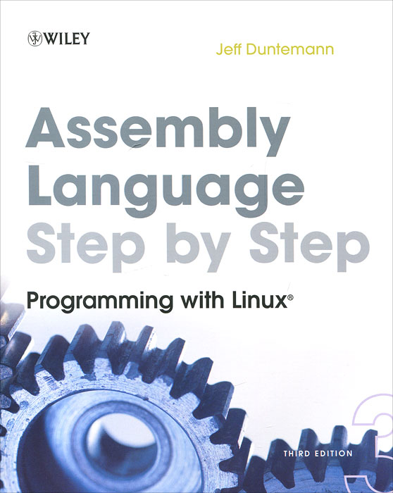 Assembly Language Step–by–Step: Programming with Linux database application programming with linux