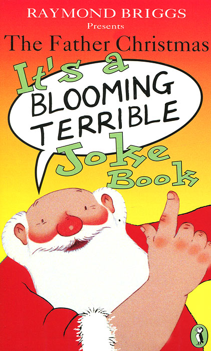 The Father Christmas: It's a Blooming Terrible Joke Book father christmas on the naughty step