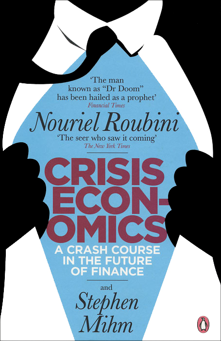 Crisis Economics: A Crash Course in the Future of Finance crash romeo crash romeo give me the clap