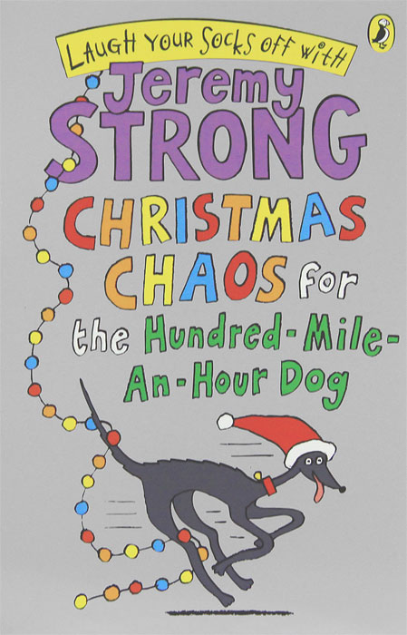 Christmas Chaos for the Hundred-Mile-An-Hour Dog christmas chaos for the hundred mile an hour dog