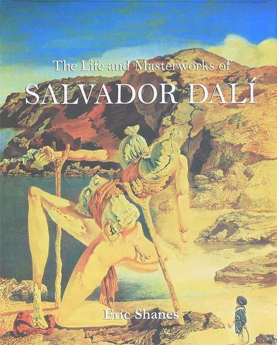 The Life and Masterworks of Salvadoro Dali the art of leaving