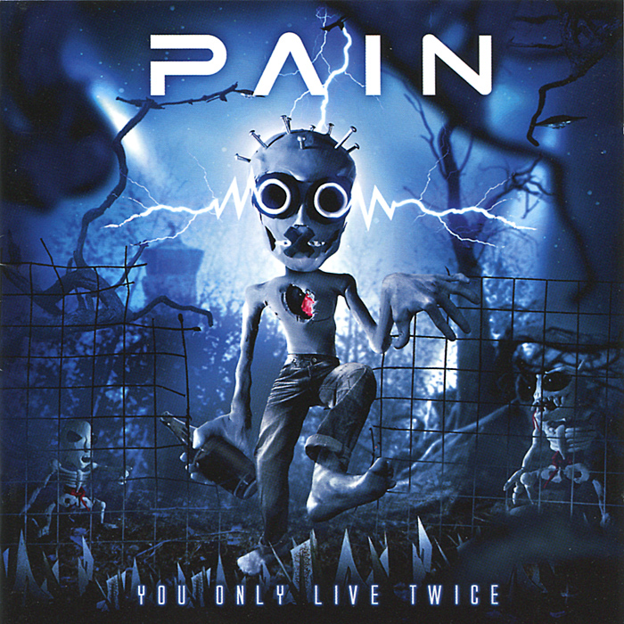 Pain Pain. You Only Live Twice