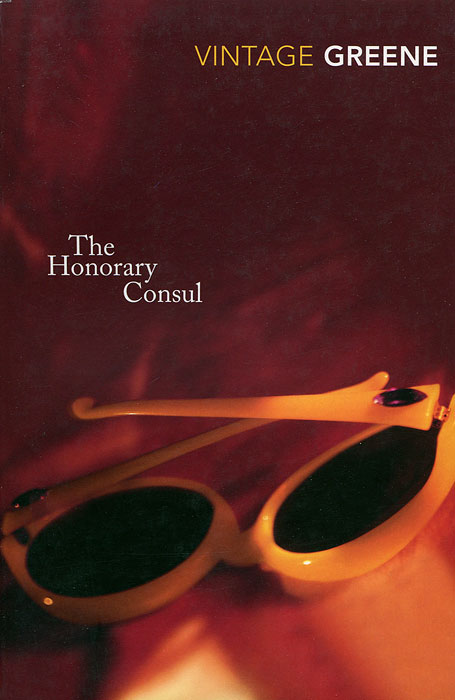 The Honorary Consul graham greene graham greene collected essays