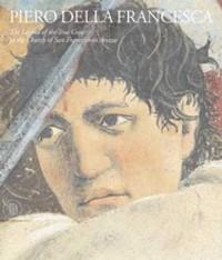 Piero Della Francesca: Frescoes of San Francesco in Arezzo piero della francesca masters of italian art