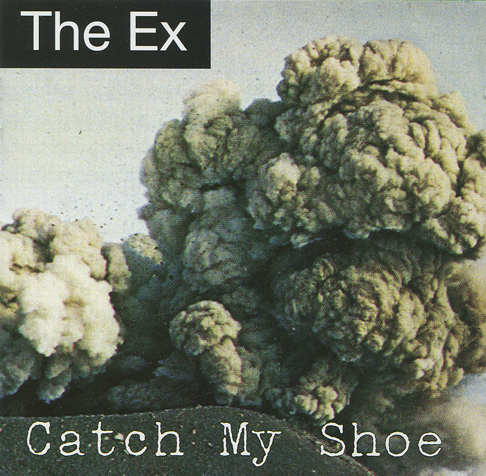 The EX The Ex. Catch My Shoe ex the