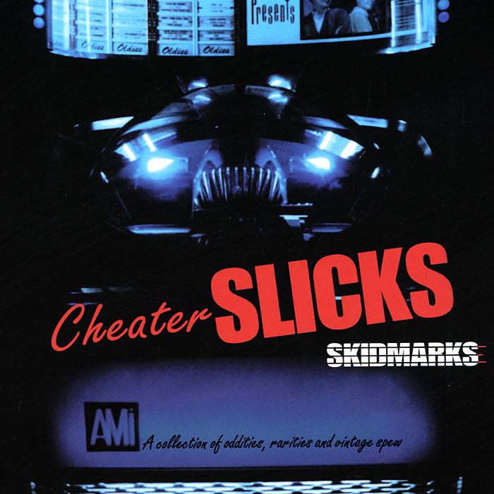 Cheater Slicks. Skidmarks