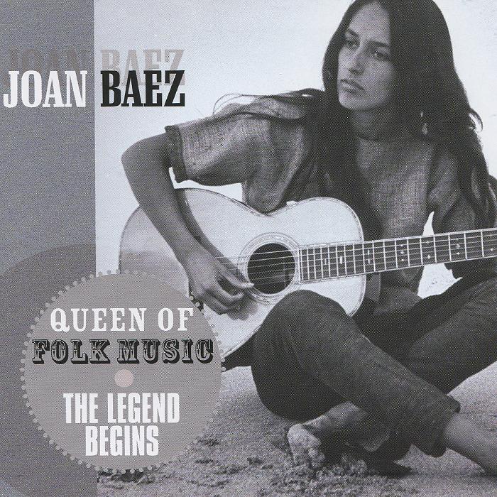 Джоан Баэз Joan Baez. Queen Of Folk Music. The Legend Begins джоан баэз joan baez the joan baez country music album