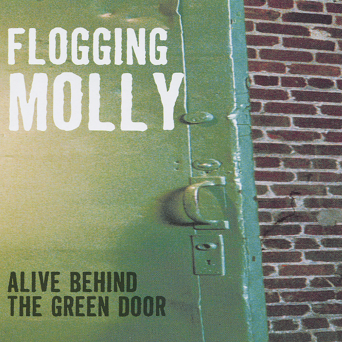 Flogging Molly. Alive Behind The Green Door