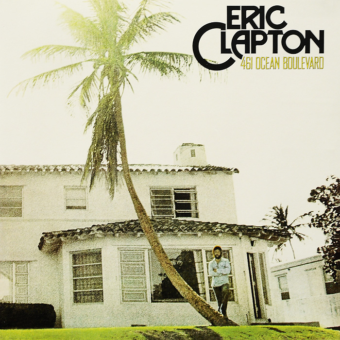 Эрик Клэптон Eric Clapton. 461 Ocean Boulevard (LP) эрик клэптон eric clapton give me strength the 74 75 studio recordings 2 cd