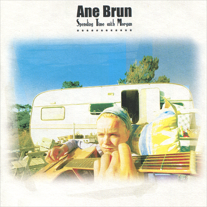 Ане Брюн Ane Brun. Spending Time With Morgan