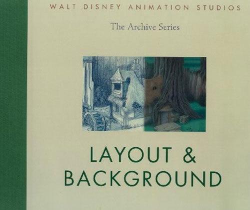 Walt Disney Animation Studios The Archive Series: Layout & Background