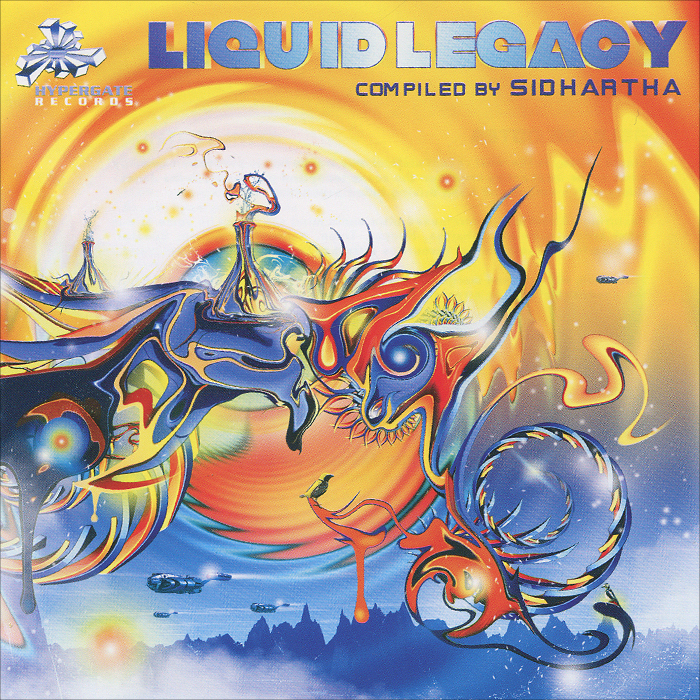 Liquid Legacy.  Compiled By Sidhartha Hypergate Records,ООО Музыка