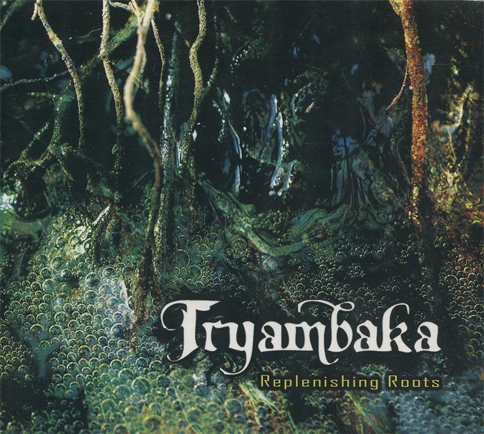 Tryambaka. Replenishing Roots