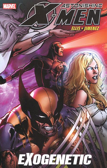 Astonishing X-Men: Volume 6: Exogenetic joss whedon john cassaday astonishing x men volume 2 dangerous