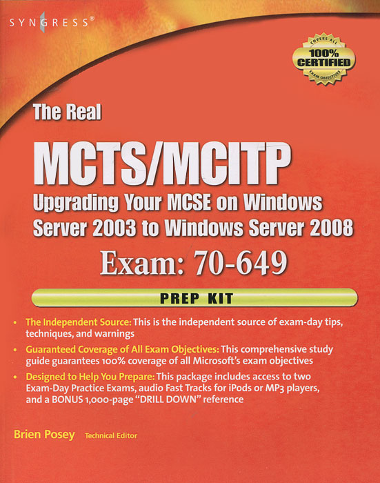 The Real MCTS/MCITP: Upgrading Your MCSE on Windows Server 2003 to Windows Server 2008: Exam 70-649: Prep Kit (+ CD-ROM) дэн холме эффективное администрирование ресурсы windows server 2008 windows vista windows xp windows server 2003 cd rom