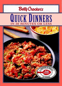 Betty Crocker?s Quick Dinners in 30 Minutes or Less valeriy zhiglov learning telepathy in 10 minutes