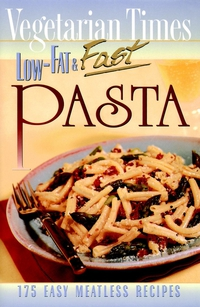 Vegetarian Times Low–Fat & Fast Pasta мольберт shu xuan vegetarian 4k8k