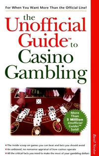 The Unofficial Guide® to Casino Gambling eve zibart the unofficial guide® to new york city