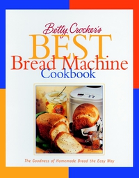Betty Crocker?s Best Bread Machine Cookbook betty crocker just cupcakes