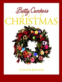 Betty Crocker?s Best Christmas Cookbook