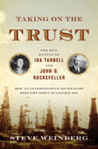 Taking on the Trust – The Epic Battle of Ida Tarbell and John D. Rockefeller taking on the trust – the epic battle of ida tarbell and john d rockefeller