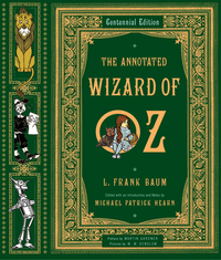 The Annotated Wizard of Oz – Centennial Edition