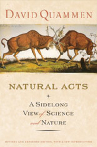 Natural Acts – A Sidelong View of Science and Nature a private view