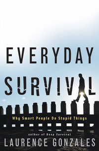 Everyday Survival – Why Smart People do Stupid Things why do i sing