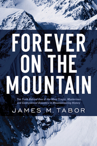 Forever on the Mountain – The Truth Behind One of the Most Tragic, Mysterious and Controversial Disasters in Mountaineering History shadows on the mountain