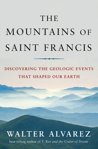 The Mountains of Saint Francis – Discovering the Geologic Events that Shaped Our Earth clare francis betrayal
