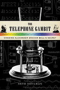 The Telephone Gambit – Chasing Alexander Graham Bell?s Secret prince s gambit