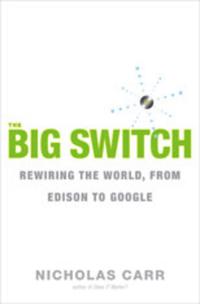 The Big Switch – Our New Digital Destiny