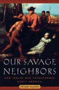 Our Savage Neighbors – How Indian War Transformed Early America paul volcker a senseless panic how washington failed america