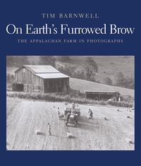 On Earth?s Furrowed Brow – The Appalachian Farm in  Photographs bprd hell on earth v 7