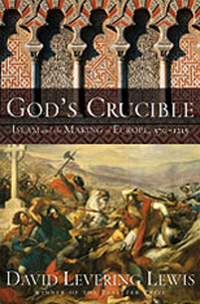 God's Crucible – Islam and the Making of Europe 570 – 1215 islam between jihad and terrorism