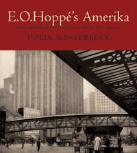 E O Hoppe?s Amerika – Modernist Photographs from the 1920s photographs from the american southwest