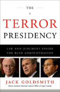 The Terror Presidency – Law and Judgement Inside the Bush Administration law ethics and the war on terror
