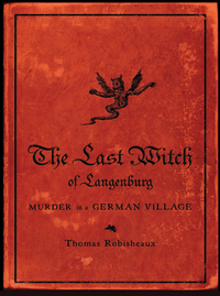The Last Witch of Langenburg – Murder in a German Village