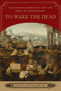 To Wake the Dead – A Renaissance Merchant and the Birth of Archaeology the merchant of venice sicilian citruses туалетная вода 50 мл