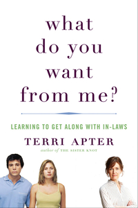 What Do You Want From Me? – Learning To Get Along With In–Laws do less get more