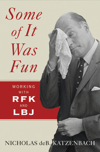 Some of it Was Fun – Working with RFK and LBJ fun some nights