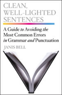 Clean, Well–Lighted Sentences – A Guide to Avoiding the Most Common Errors in Grammar and Punctuation common errors in english