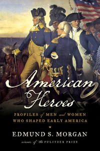 American Heroes – Profiles of Men and Women Who Shaped Early America